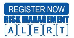 Register now for risk management alerts